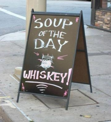 I'll have the top shelf whiskey stew, please. Double. On the rocks.